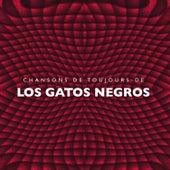 Chansons de toujours de Los Gatos Negros by Los Gatos Negros