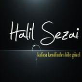 Kafası Kendinden Bile Güzel by Halil Sezai