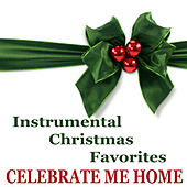 Play & Download Instrumental Christmas Favorites: Celebrate Me Home by The O'Neill Brothers Group | Napster