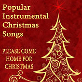 Play & Download Popular Instrumental Christmas Songs: Please Come Home for Christmas by The O'Neill Brothers Group | Napster