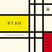 Play & Download The Donald Byrd Sextet. Byrd Jazz by Donald Byrd | Napster