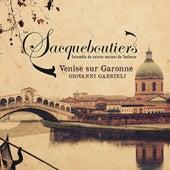 Gabrieli: Venise sur Garonne by Les Sacqueboutiers de Toulouse