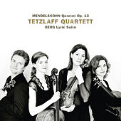 Mendelssohn: String Quartet in A Minor, Op. 13 - Berg: Lyric Suite by Tetzlaff Quartet