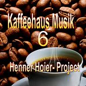 Play & Download Kaffeehaus Musik 6 by Henner Hoier Project | Napster