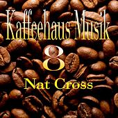 Play & Download Kaffeehaus Musik 8 by Nat Cross | Napster