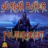Play & Download Poltergeist by Adrian Baker | Napster