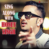 Play & Download Sing Along With Honey Singh by Various Artists | Napster