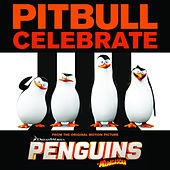 Play & Download Celebrate (from the Original Motion Picture Penguins of Madagascar) by Pitbull | Napster