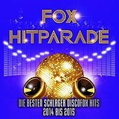 Play & Download Fox Hitparade – Die besten Schlager Discofox Hits 2013 bis 2014 by Various Artists | Napster