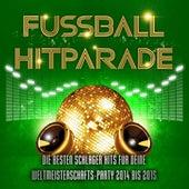 Play & Download Fussball Hitparade - Die besten Schlager Hits für deine Weltmeisterschafts - Party in Brasilien 2013 bis 2014 by Various Artists | Napster