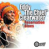 Play & Download Reservation Blues by Eddy Clearwater | Napster