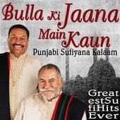 Bulla Ki Jaana Main Kaun Punjabi Sufiyana Kalaam Greatest Sufi Hits Ever by Wadali Brothers