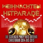 Play & Download Weihnachten Hitparade – Die Schlager Party Hits unterm Christbaum 2014 bis 2015 by Various Artists | Napster