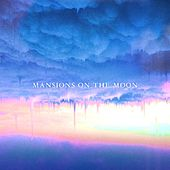 Play & Download Mansions on the Moon by Mansions on the Moon | Napster