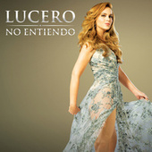 Play & Download No Entiendo by Lucero | Napster