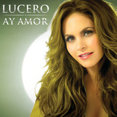 Play & Download Ay Amor by Lucero | Napster