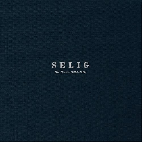 Play & Download Die Besten 1994 - 2014 by Selig | Napster