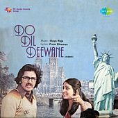 Play & Download Do Dil Deewane (Original Motion Picture Soundtrack) by Various Artists | Napster