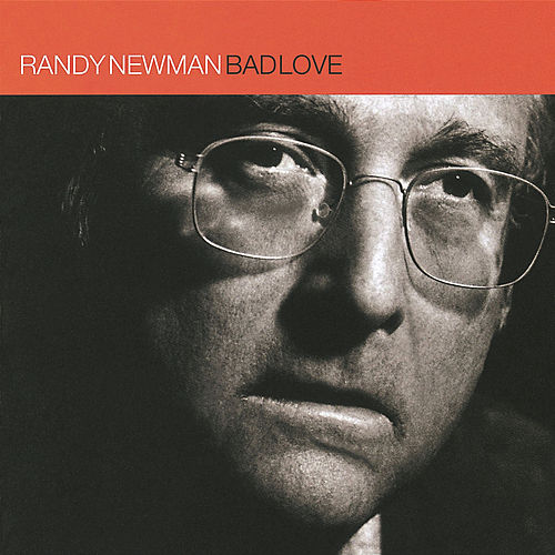Play & Download Bad Love by Randy Newman | Napster