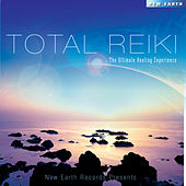Play & Download Total Reiki - The Ultimate Healing Experience by Various Artists | Napster