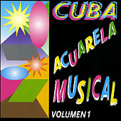 Play & Download Cuba Acuarela Musical, Vol. 1 by Various Artists | Napster