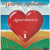Play & Download Amorometro, Vol. 1: Boleros Antillanos by Various Artists | Napster