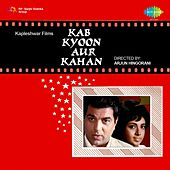 Kab Kyun Aur Kahan ? by Various Artists