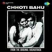 Chhoti Bahu (Original Motion Picture Soundtrack) by Various Artists