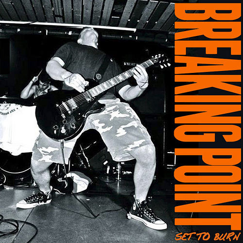 Play & Download Set To Burn by Breaking Point | Napster