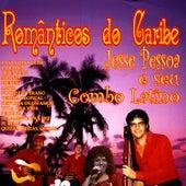 Play & Download Romanticos Do Caribe E Seu Com by Jesse Pessoa | Napster