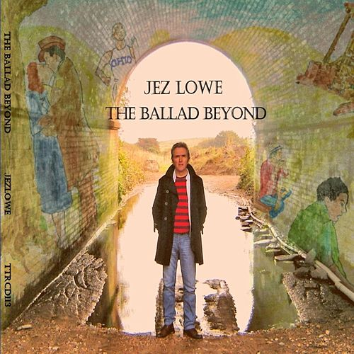 The Ballad Beyond by Jez Lowe