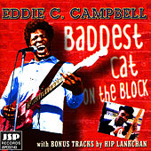 Play & Download Baddest Cat On The Block by Eddie C. Campbell | Napster