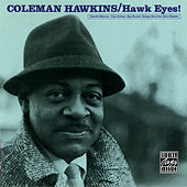 Play & Download Hawk Eyes by Coleman Hawkins | Napster