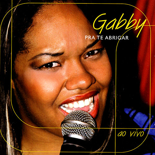 Play & Download Pra Te Abrigar by Gabby | Napster