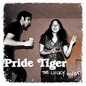 The Lucky Ones by Pride Tiger