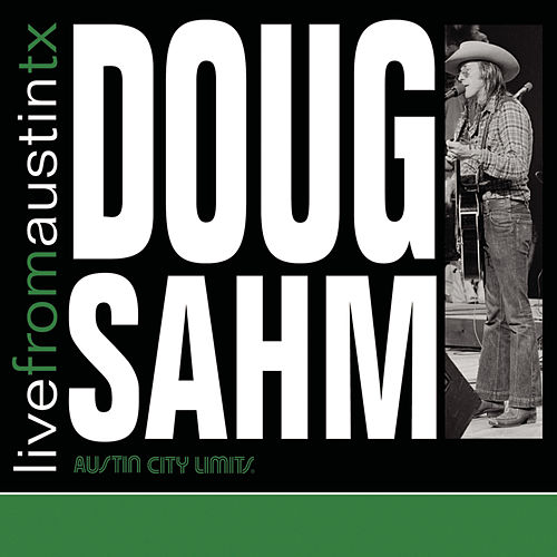 Play & Download Live From Austin, TX by Doug Sahm | Napster
