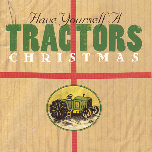Have Yourself A Tractors Christmas by The Tractors