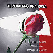 Ti Regalerò Una Rosa by Various Artists