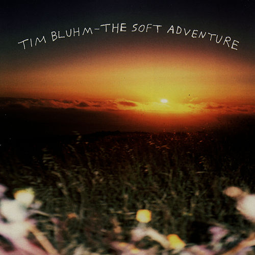 The Soft Adventure by Tim Bluhm