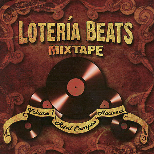 Raul Campos Presents Lotería Beats Mixtape, Vol. 1 by Various Artists