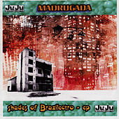 Play & Download Shades Of Brazilectro - EP by De Madrugada | Napster