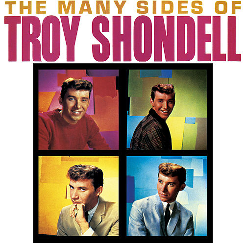 Play & Download The Many Sides Of Troy Shondell by Troy Shondell | Napster