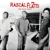 Play & Download Still Feels Good by Rascal Flatts | Napster