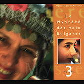 Play & Download Le Mystere Des Voix Bulgares Vol.3 by Le Mystere Des Voix Bulgares | Napster