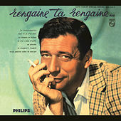 Rengaine Ta Rengaine by Yves Montand