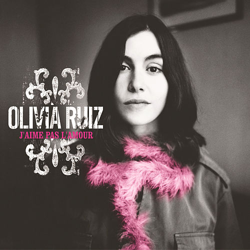 Play & Download J'Aime Pas L'Amour by Olivia Ruiz | Napster