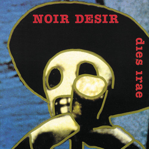 Play & Download Dies Irae by Noir Désir | Napster