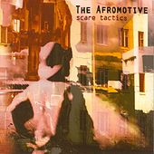 Scare Tactics by The Afromotive