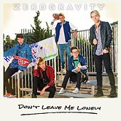 Play & Download Don't Leave Me Lonely by Zero Gravity | Napster