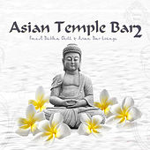 Asian Temple Bar 2 (Chillout Music with Caribbean & Oriental Sounds) by Various Artists